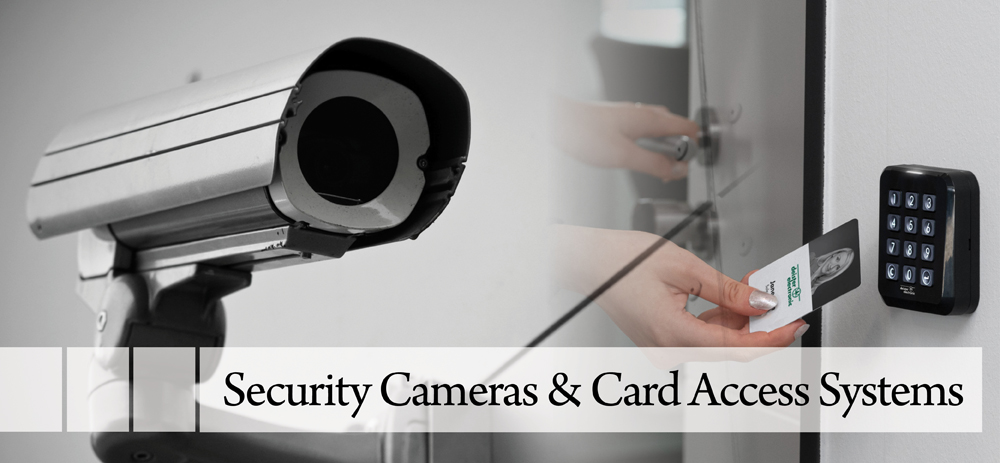 Security Cameras & Card Access Systems